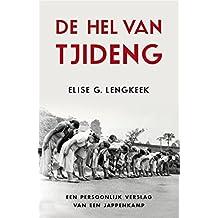 De hel van Tjideng: een persoonlijk verslag van een jappenkamp
