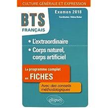 BTS Français - Culture générale et expression - 1. L'extraordinaire - 2. Corps naturel, corps artificiel - Examen 2018