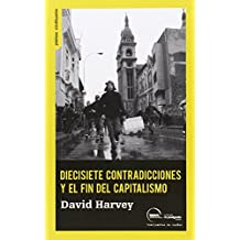 Diecisiete Contradicciones Y El Fin Del Capitalismo (Prácticas constituyentes)