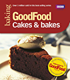 Good Food: Cakes & Bakes: Triple-tested Recipes (Good Food 101)