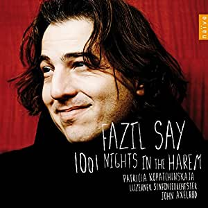 Fazil Say: 1001 Nights in the Harem