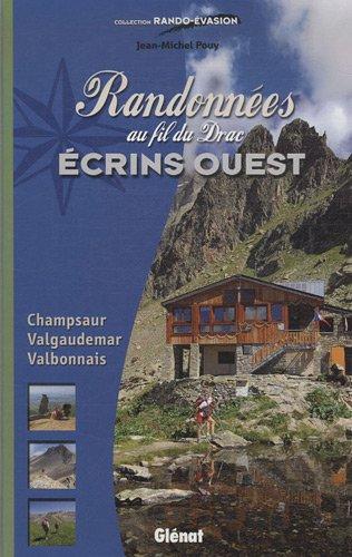Randonnées au fil du Drac : Ecrins Ouest, Champsaur, Valgaudemar, Valbonnais par Jean-Michel Pouy