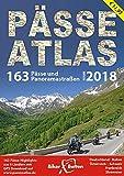 PÄSSE ATLAS 2018: 163 Pässe und Panoramastraßen -