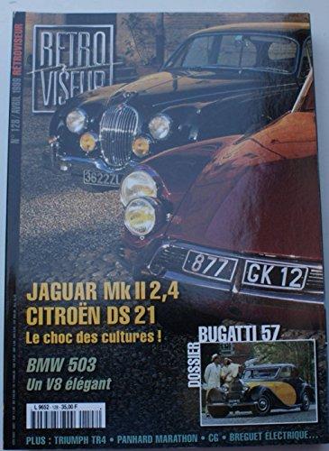 RETROVISEUR N° 128 - Avril 1999 / JAGUAR MK II 2,4. CITROEN DS 21. BMW 503. BUGATTI 57. TRIUMPH...