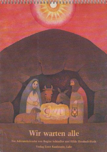 Wir warten alle. Adventskalender, 24 Geschichten zur Bibel