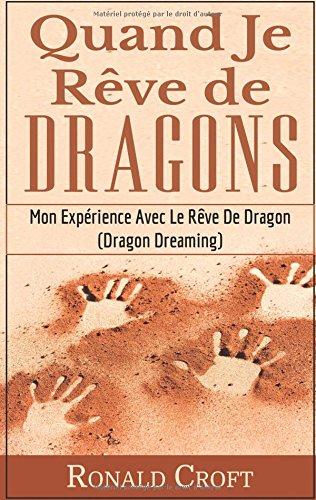 Quand je rêve de dragons : Mon Expérience Avec Le Rêve De Dragon (Dragon Dreaming) par Ronald Croft