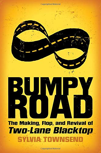 (Bumpy Road: The Making, Flop, and Revival of Two-Lane Blacktop)