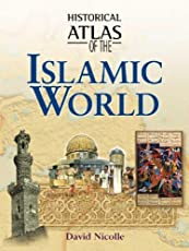 Historical Atlas of the Islamic World (Historical Atlas Series)