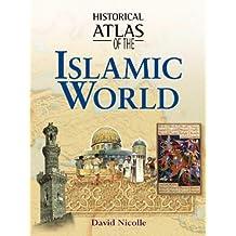 Historical Atlas of the Islamic World (Historical Atlas Series)
