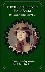 The Thorn Harbour Road Rally (Or, Macalley Takes The Wheel) (Peavley Manor) (English Edition)