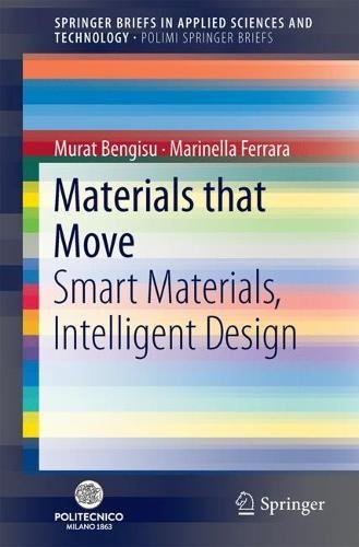 Materials that Move: Smart Materials, Intelligent Design (SpringerBriefs in Applied Sciences and Technology)