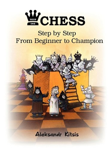 CHESS, Step by Step: From Beginner to Champion