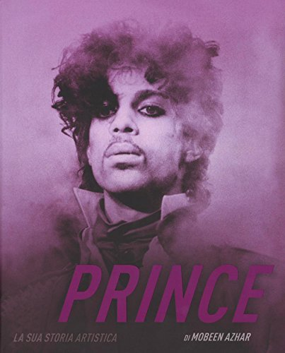 Prince. La sua storia artistica. Ediz. illustrata