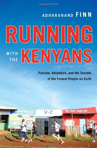 Running with the Kenyans: Passion, Adventure, and the Secrets of the Fastest People on Earth por Adharanand Finn