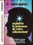 Exploitez la puissance de votre subconscient
