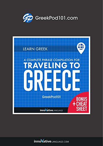 Learn Greek: A Complete Phrase Compilation for Traveling to Greece (English Edition)