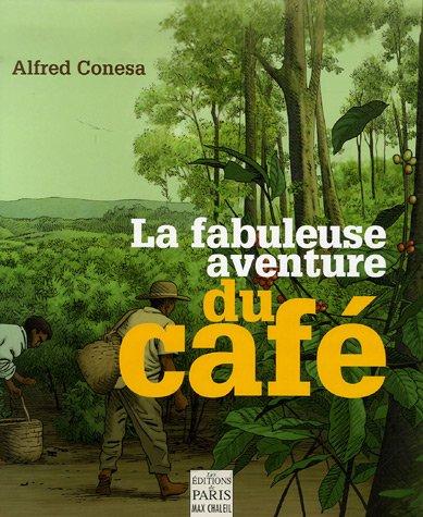 La fabuleuse aventure du café par Alfred Conesa