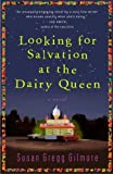 Looking for Salvation at the Dairy Queen: A Novel by Susan Gregg Gilmore (2009-06-09)