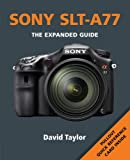 Sony SLT-A77 (Expanded Guide)