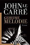 Geheime Melodie - John le Carré