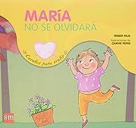María no se olvidará: un cuento sobre el sentimiento de pérdida par  Roser Rius Camps
