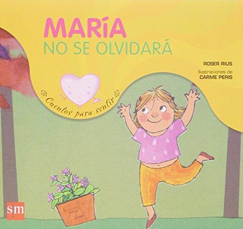 María no se olvidará: un cuento sobre el sentimiento de pérdida (Cuentos para sentir) por Roser Rius Camps