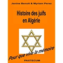 Histoire des juifs en Algérie (Histoire des immigrations juives t. 1)