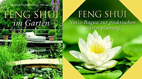 Feng Shui im Garten. Mehr Harmonie , Freude und Wohlbefinden durch gezielte Gestaltung und Pflanzenwahl