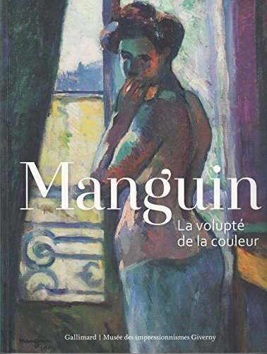 Manguin: La volupt de la couleur