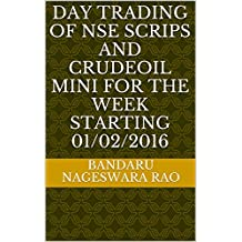 Day Trading of NSE scrips and crudeoil mini for the week starting 01/02/2016 (English Edition)