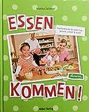 Essen kommen!: Familienküche für jeden Tag - gesund, schnell & lecker