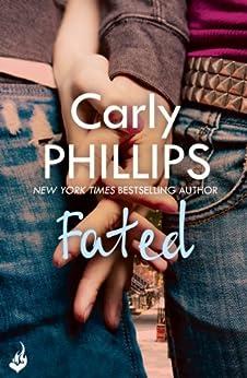 Fated: A Serendipity Novella: Serendipity e-Novella (English Edition) von [Phillips, Carly]