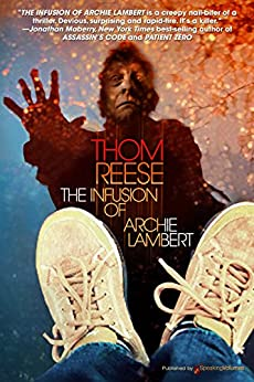 The Infusion of Archie Lambert (English Edition) von [Reese, Thom]