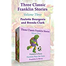 Three Classic Franklin Stories Volume Three: Franklin Is Bossy, Franklin Plays the Game, and Franklin Is Messy (English Edition)