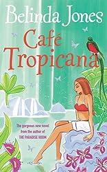 Cafe Tropicana by Belinda Jones (2006-08-01)