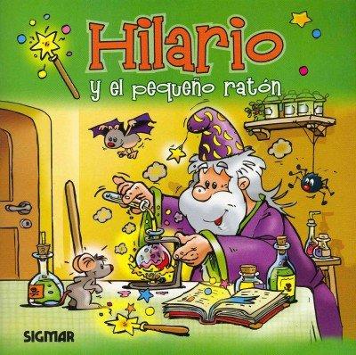 Hilario y el pequeno raton/Hilario and the Little Mouse (Hilario el mago/Hilario the Wizard)