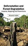Deforestation and Forest Degradation: Impacts, Mapping and Preventions