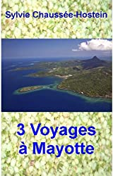3 Voyages à Mayotte (French Edition)