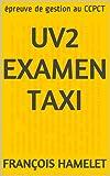 UV2 Examen TAXI: épreuve de gestion au CCPCT (French Edition)