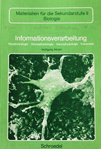 Informationsverarbeitung. Reizphysiologie, Sinnesphysiologie, Neurophysiologie, Kybernetik.