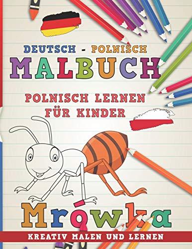 Malbuch Deutsch - Polnisch I Polnisch lernen für Kinder I Kreativ malen und lernen (Sprachen lernen, Band 6)