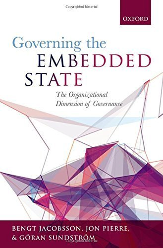 Governing the Embedded State: The Organizational Dimension of Governance by Bengt Jacobsson (2015-03-08)