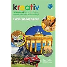 Kreativ Palier 1 année 1 - Allemand - Fichier pédagogique - Edition 2013