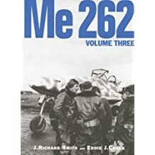 Me 262, Volume Three: 3 by J. Richard Smith (6-Mar-2008) Hardcover
