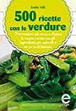 500 ricette con le verdure (eNewton Manuali e Guide)