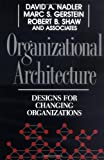 Organizational Architecture: Designs for Changing Organizations (Jossey Bass Business & Management Series)