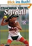 Coaching Youth Softball (Coaching You...