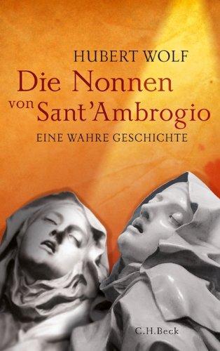 Buchseite und Rezensionen zu 'Die Nonnen von Sant'Ambrogio: Eine wahre Geschichte' von Hubert Wolf