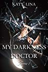 My darkness doctor, tome 1 par Lina