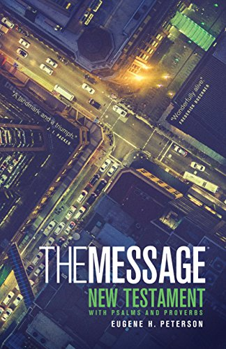The Message New Testament with Psalms and Proverbs: The New Testament in Contemporary Language (English Edition)